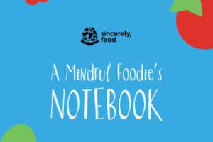 A Mindful Foodie's NOTEBOOK